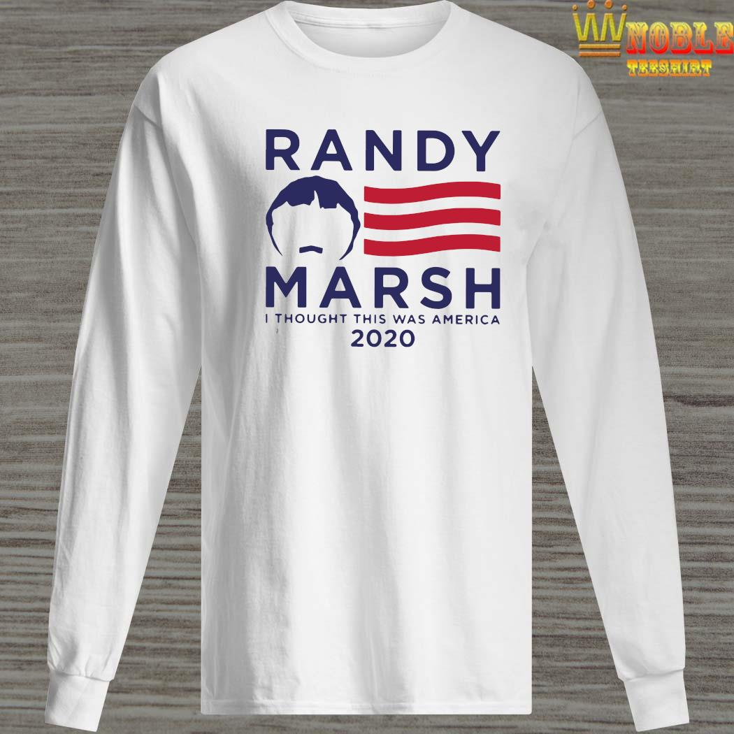 Randy Marsh I Thought This Was America 2020 Shirt Long Sleeved