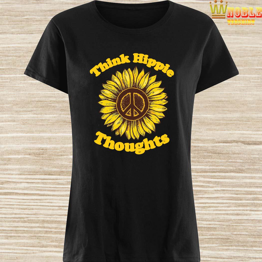 Sunflower Think Hippie Thoughts Shirt Ladies Shirt