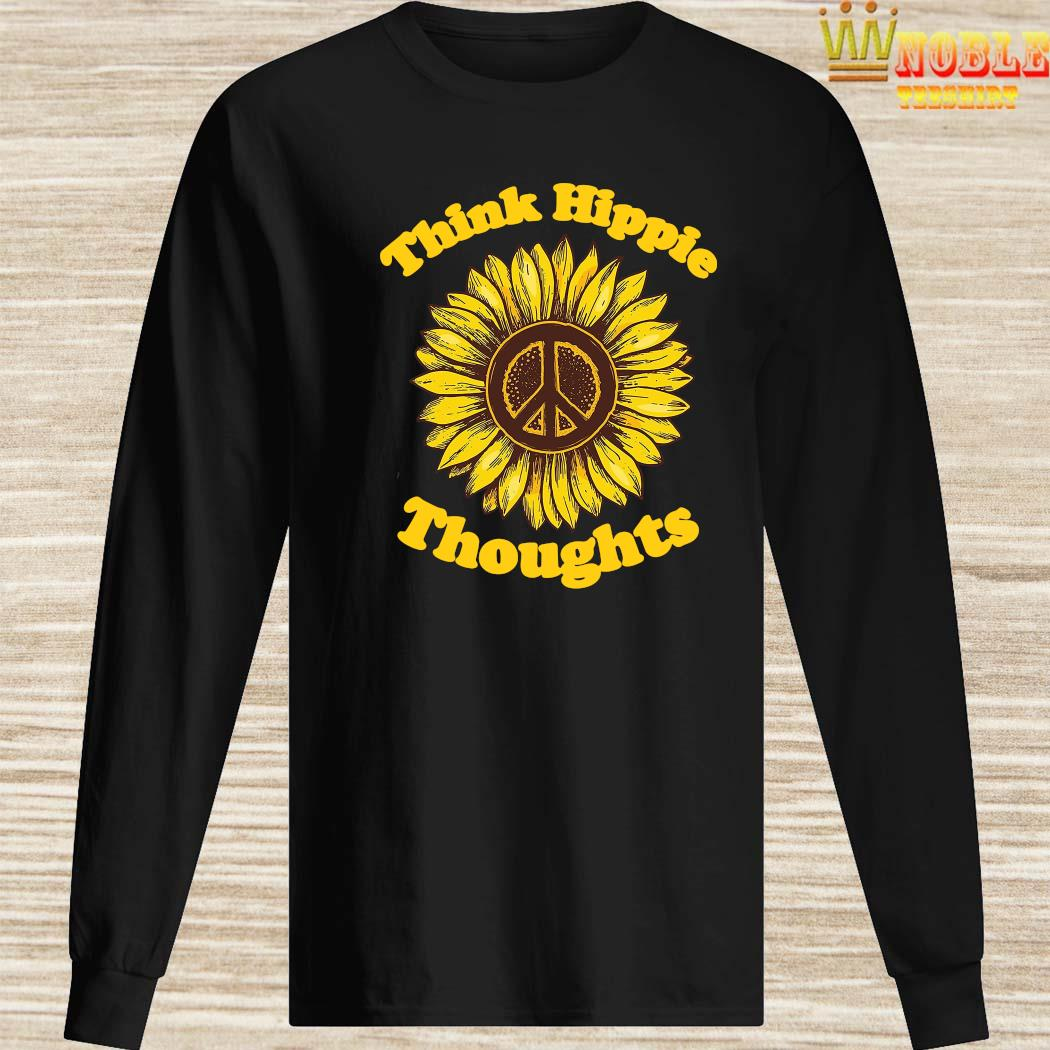 Sunflower Think Hippie Thoughts Shirt Long Sleeved