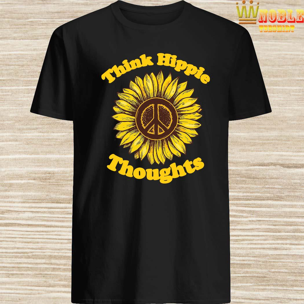 Sunflower Think Hippie Thoughts Shirt