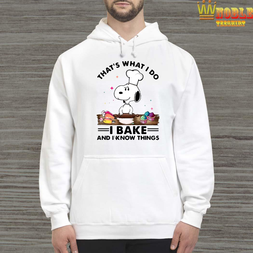 That's What I Do I Bake And I Know Things Snoopy Baking Shirt Hoodie
