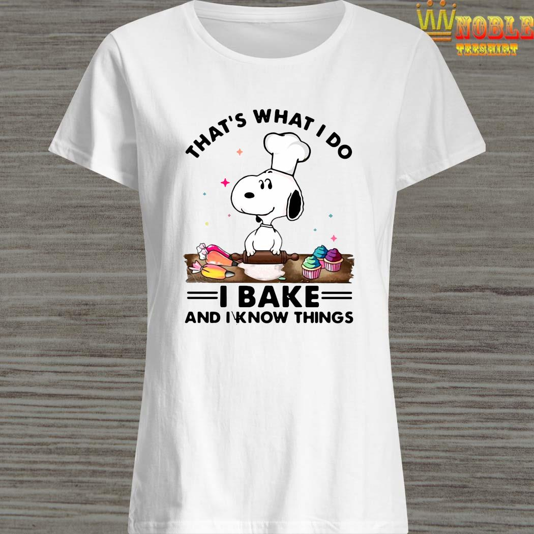 That's What I Do I Bake And I Know Things Snoopy Baking Shirt Ladies Shirt
