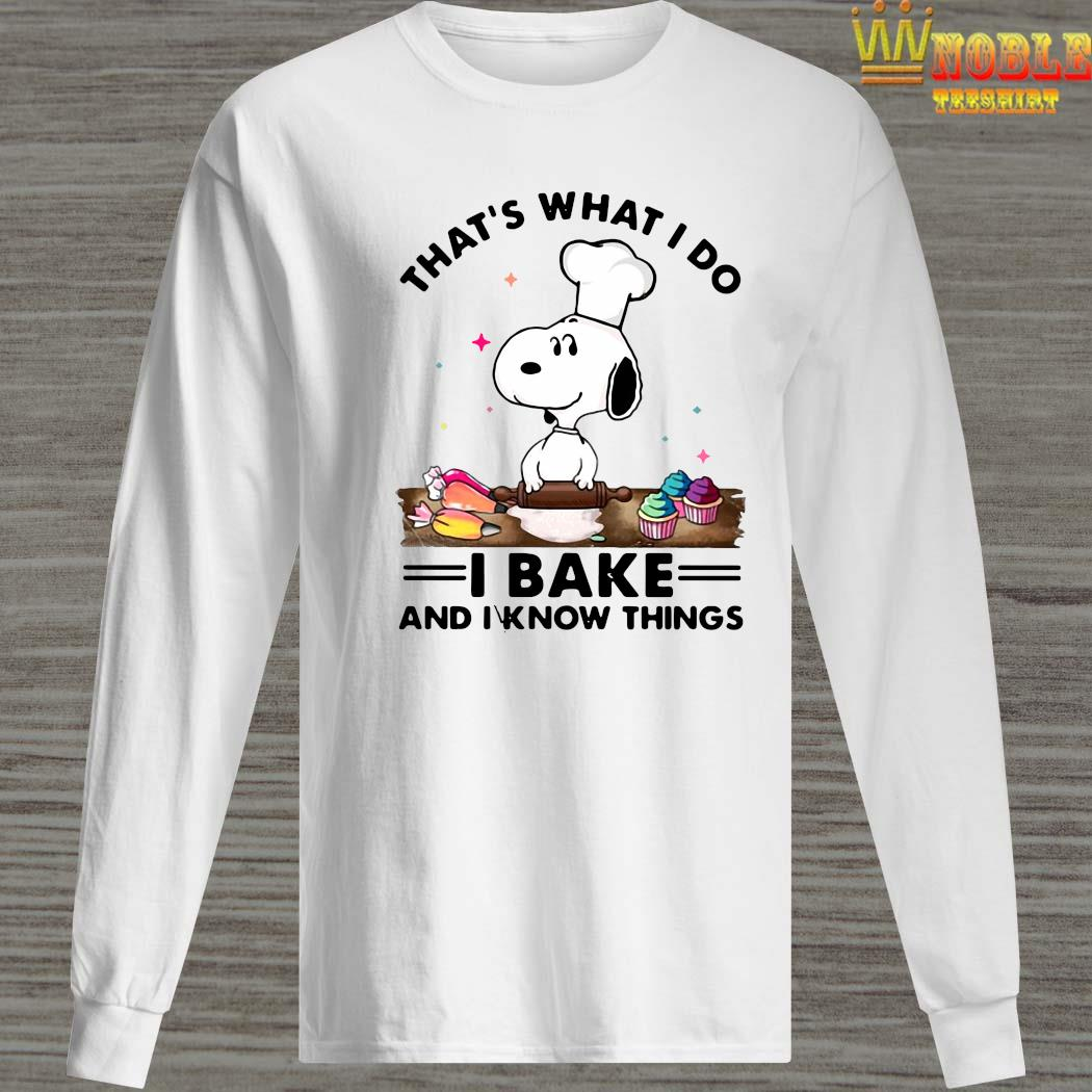 That's What I Do I Bake And I Know Things Snoopy Baking Shirt Long Sleeved