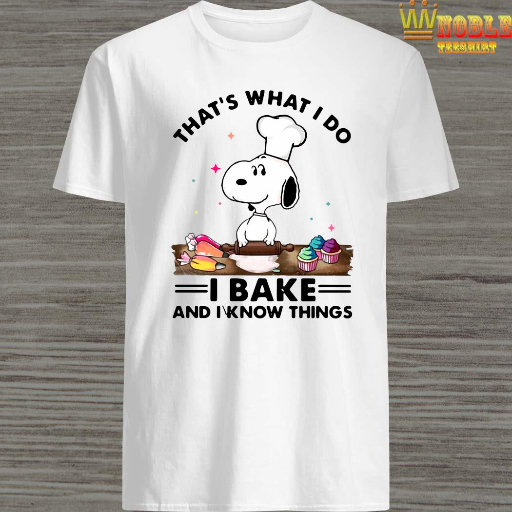 That's What I Do I Bake And I Know Things Snoopy Baking Shirt