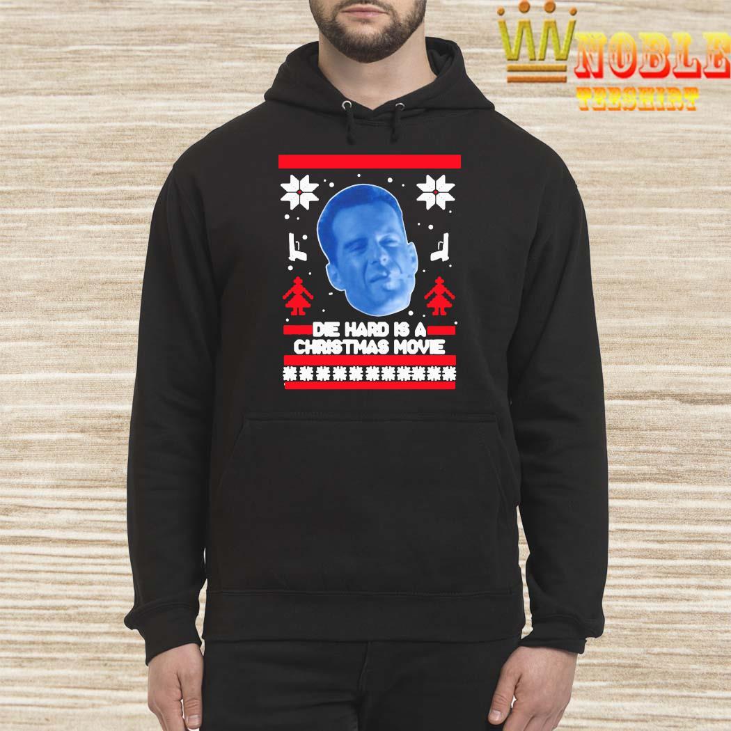 Bruce Willis Die Hard Is A Christmas Movie Ugly Christmas Sweater Hoodie