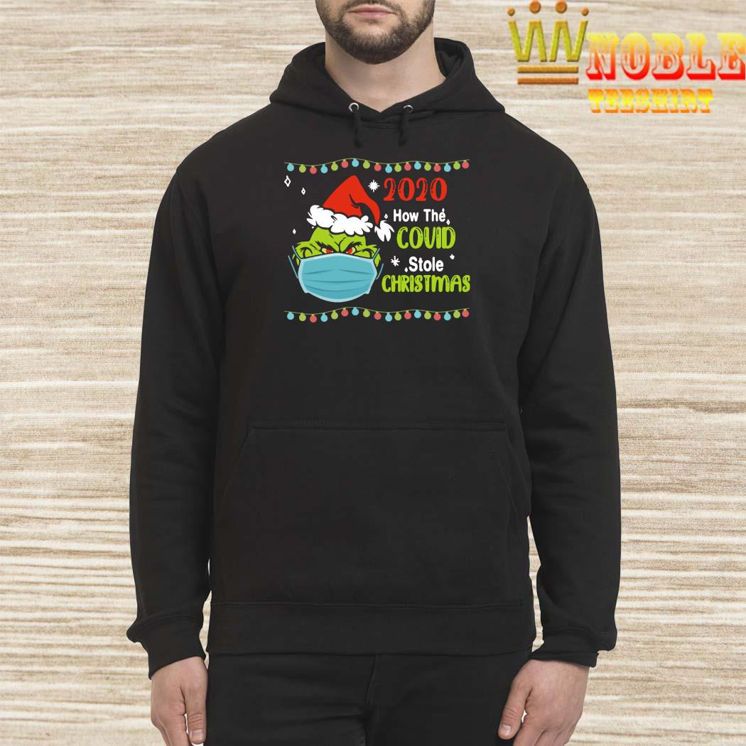 Grinch 2020 How Covid Stole Christmas Shirt hoodie