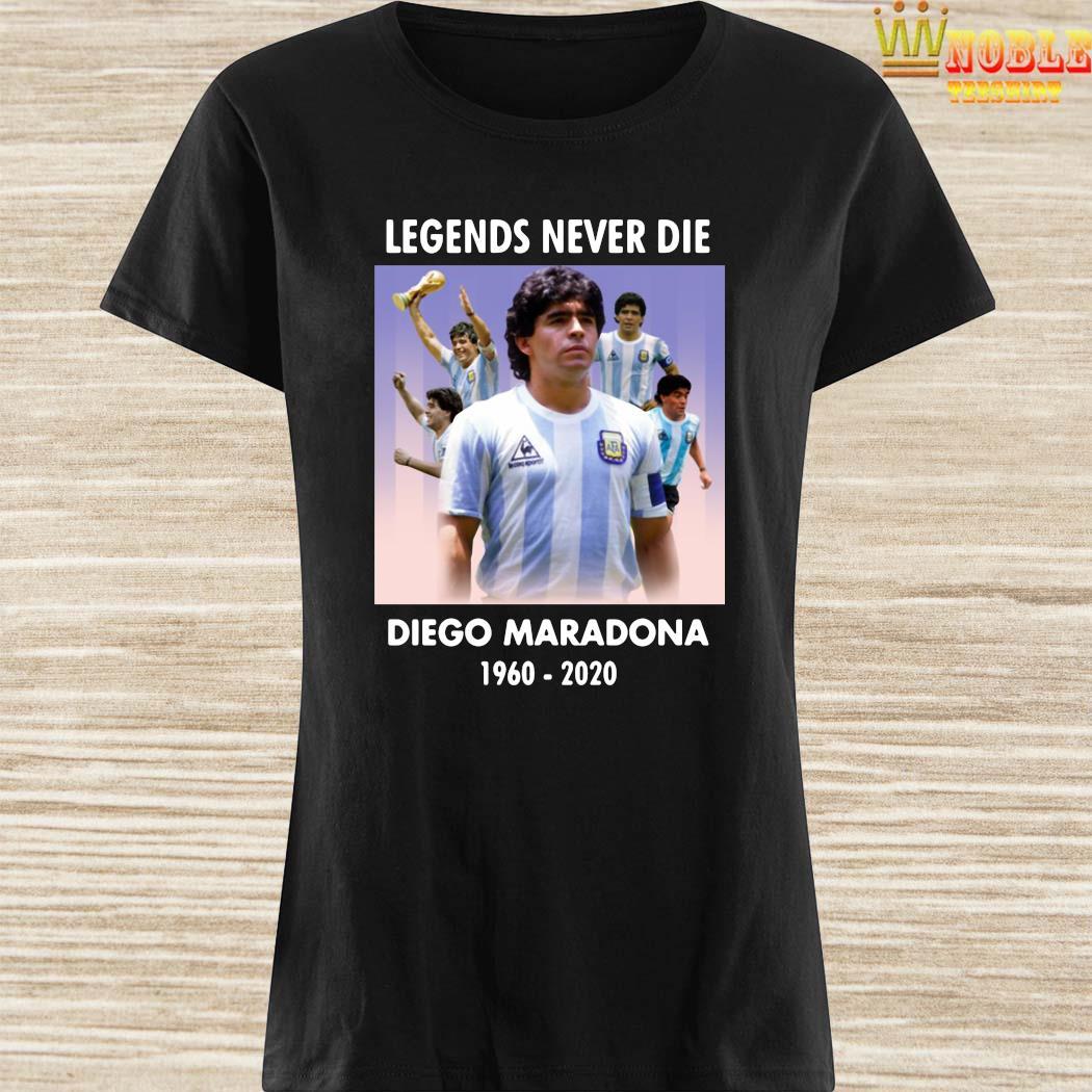 Legend Never Die Rest In Peace Diego Maradona Shirt Ladies Shirt