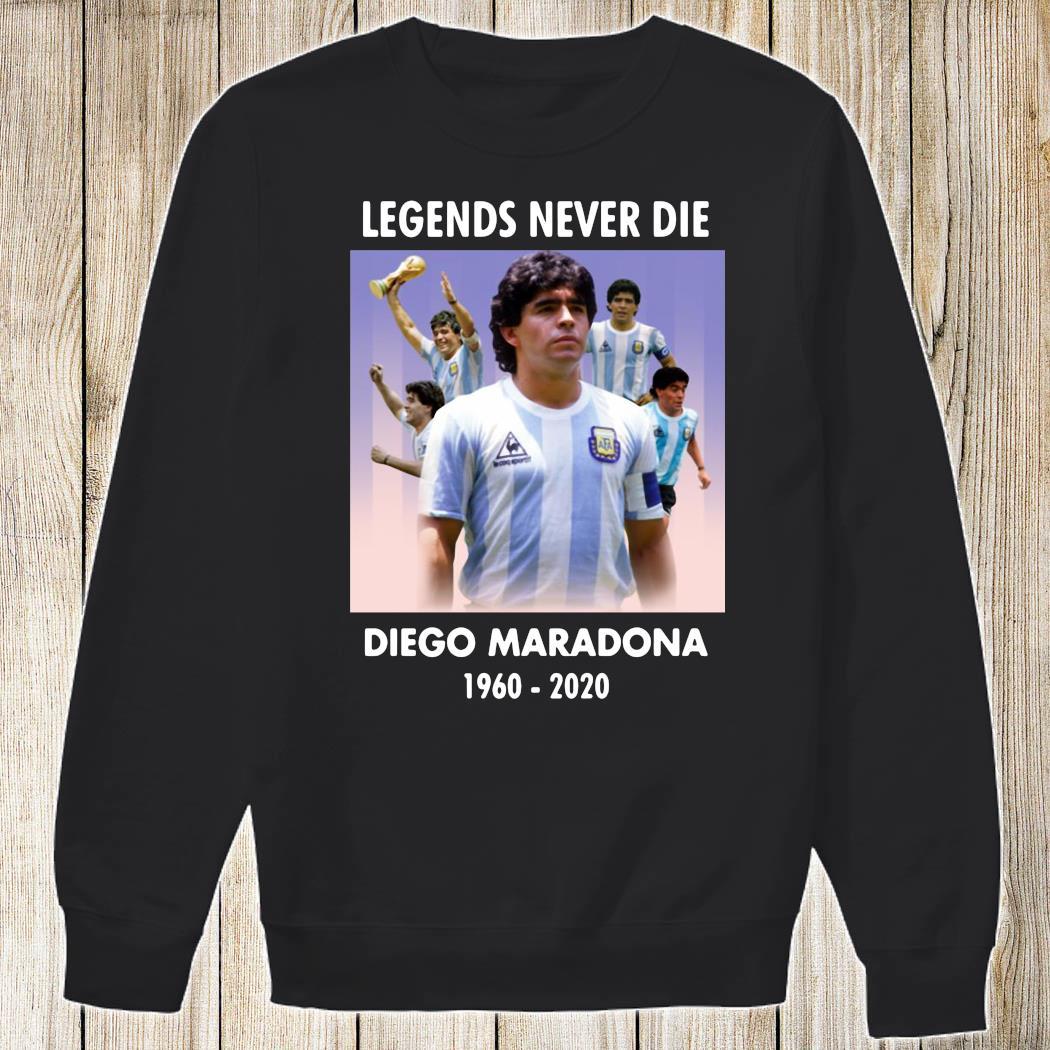 Legend Never Die Rest In Peace Diego Maradona Shirt Sweatshirt