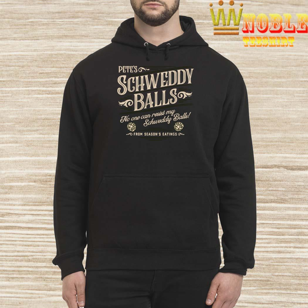 Pete's Schweddy Balls No One Can Resist My Schweddy Balls Shirt Hoodie