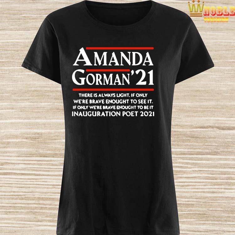 Amanda Gorman Poet Laureate Poetry There Is Always Light Shirt Ladies Shirt