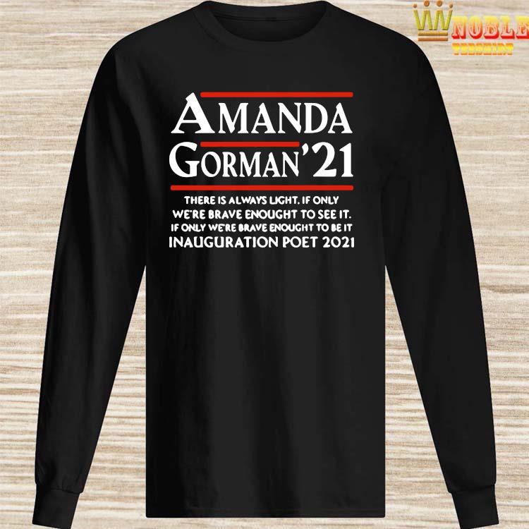 Amanda Gorman Poet Laureate Poetry There Is Always Light Shirt Long Sleeved