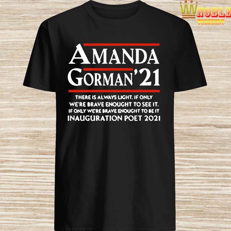 Amanda Gorman Poet Laureate Poetry There Is Always Light Shirt