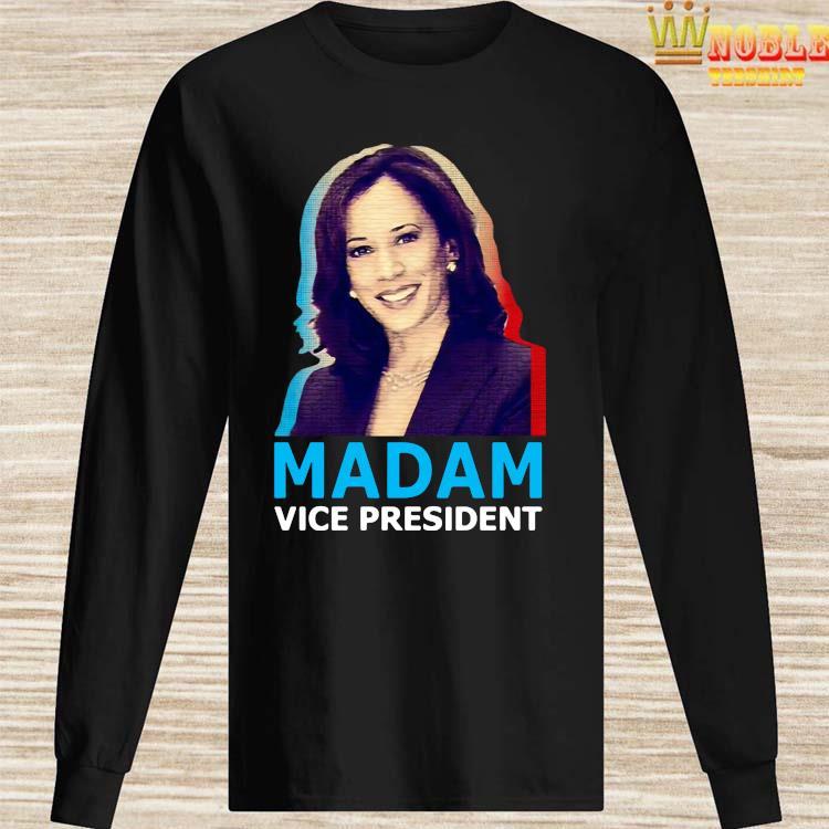 Kamala Harris Madam Vice President Shirt Long Sleeved