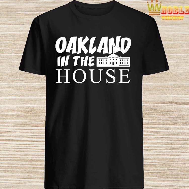 Oakland In The House Shirt