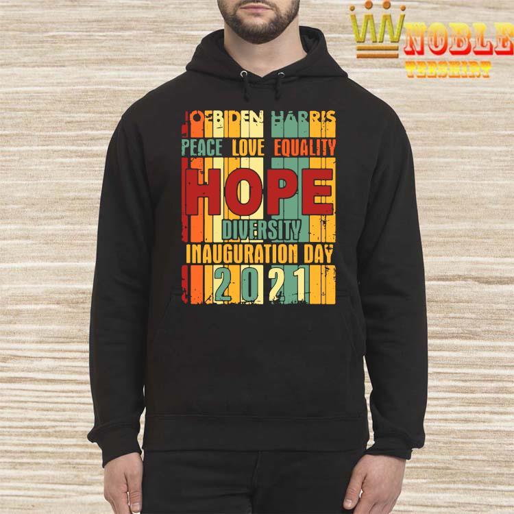 President Biden Inauguration Day 2021 Shirt Hoodie