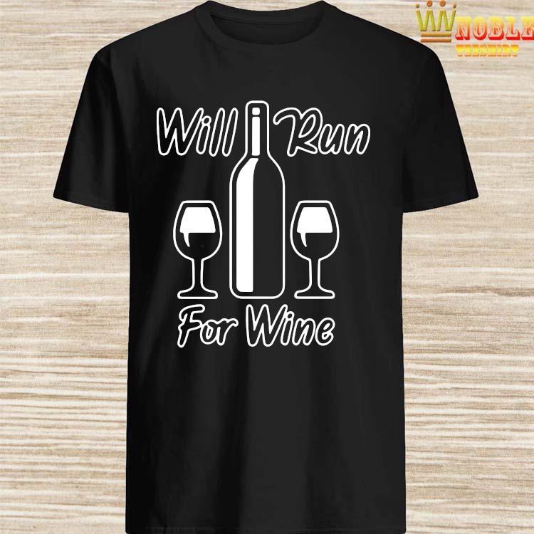 Top Will Run For Wine Runners Running Shirt